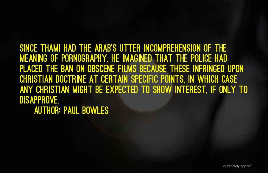 Paul Case Quotes By Paul Bowles