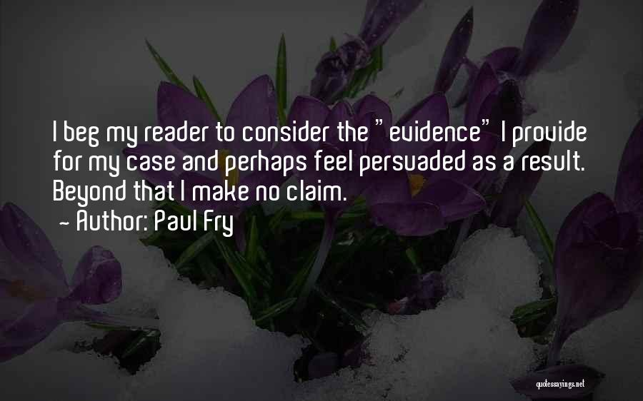 Paul Case Quotes By Paul Fry