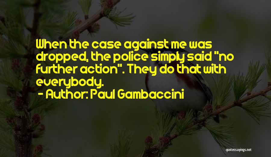 Paul Case Quotes By Paul Gambaccini