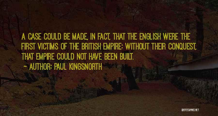 Paul Case Quotes By Paul Kingsnorth