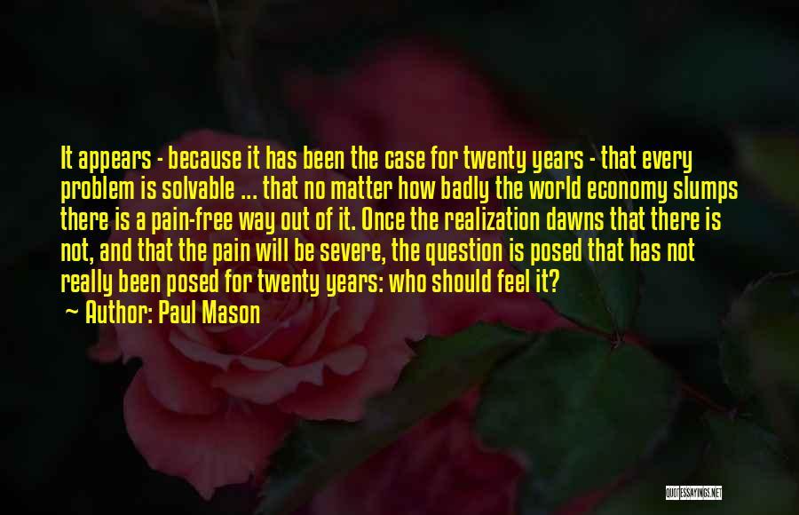 Paul Case Quotes By Paul Mason