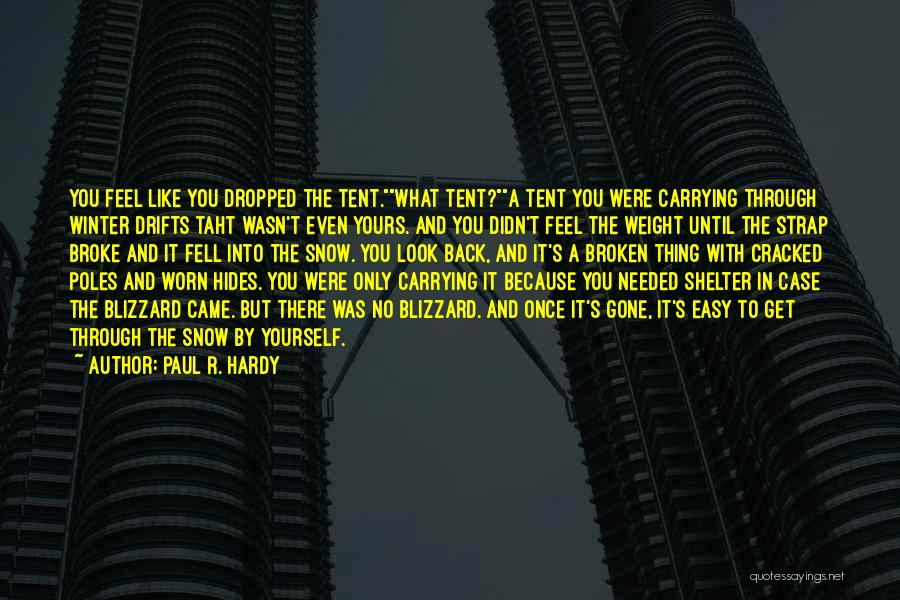 Paul Case Quotes By Paul R. Hardy