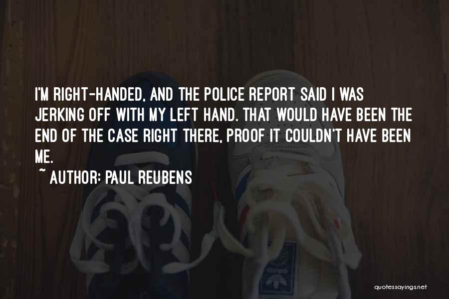 Paul Case Quotes By Paul Reubens