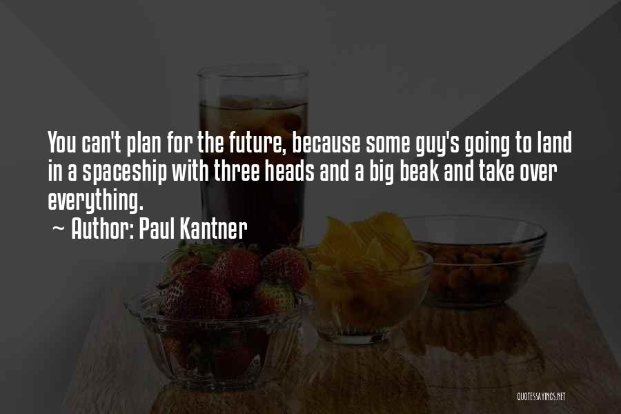 Paul Coe Quotes By Paul Kantner