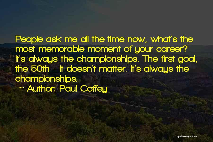 Paul Coffey Quotes 109612