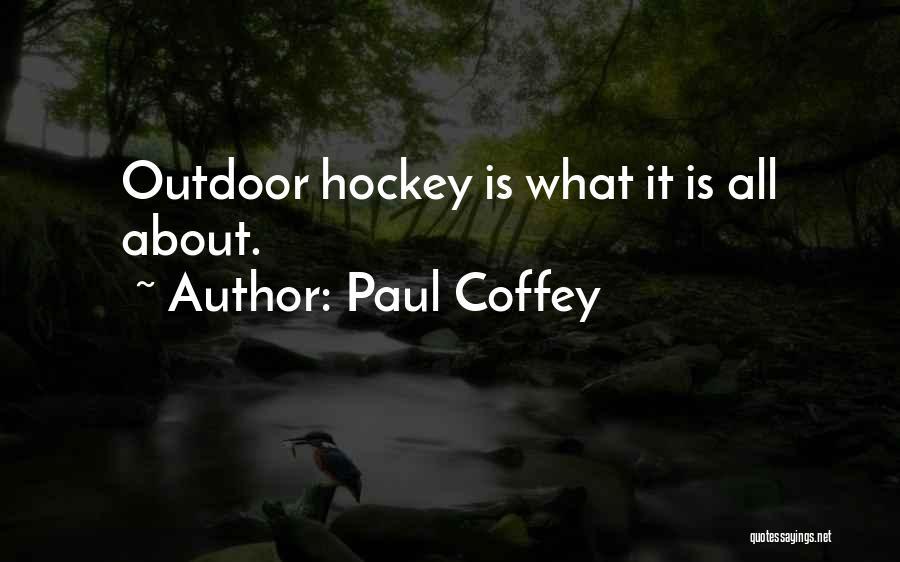 Paul Coffey Quotes 359301