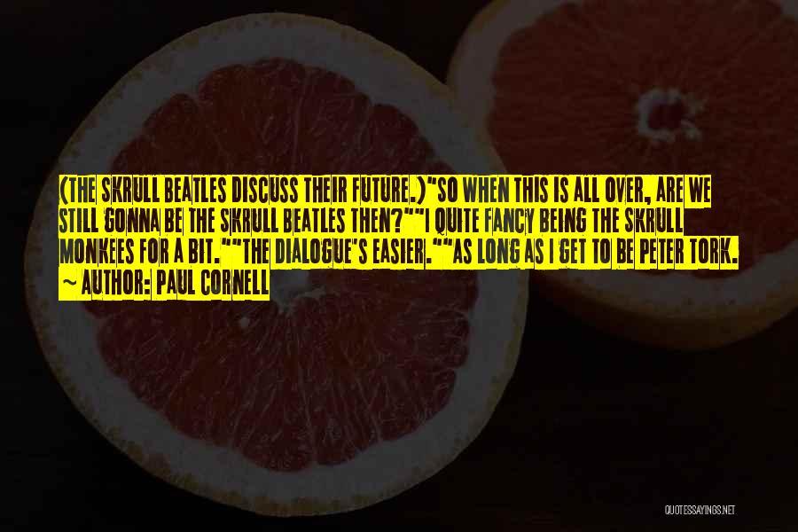 Paul Cornell Quotes 1605387