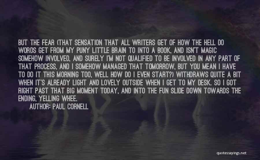 Paul Cornell Quotes 1916776