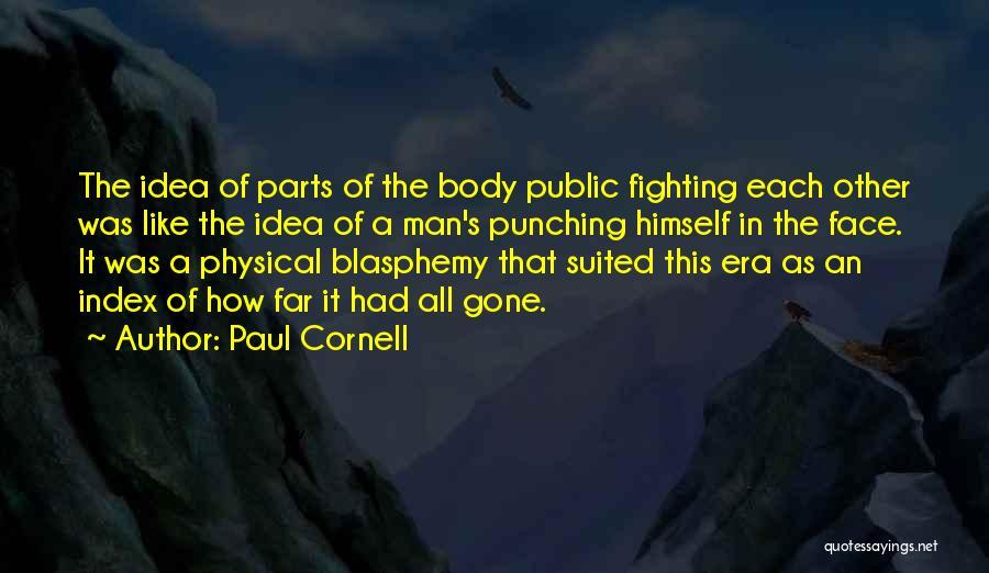 Paul Cornell Quotes 442617
