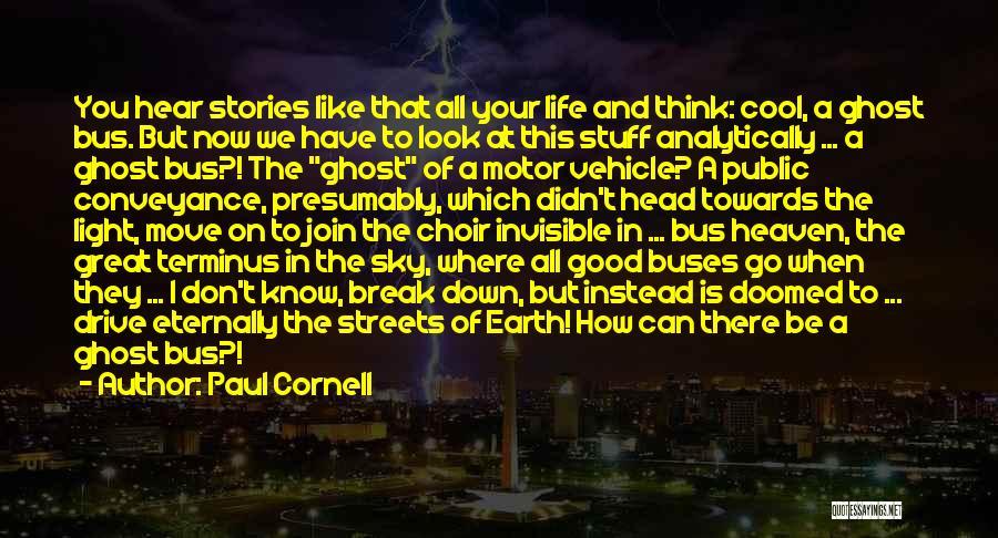 Paul Cornell Quotes 468567