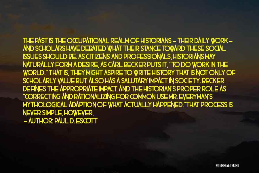 Paul D. Escott Quotes 273317
