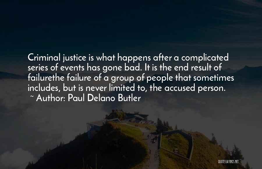 Paul Delano Butler Quotes 75858
