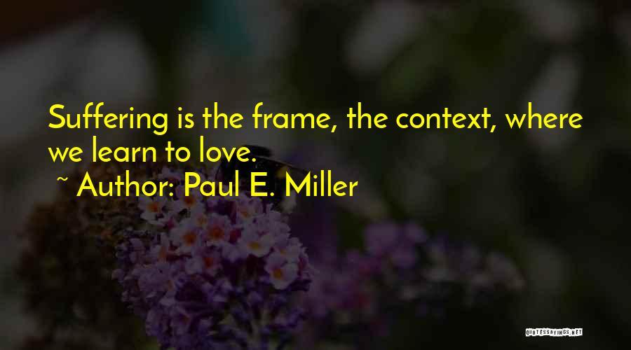Paul E. Miller Quotes 1013115