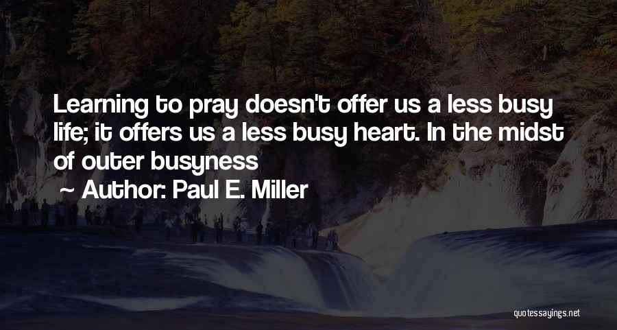 Paul E. Miller Quotes 1071202
