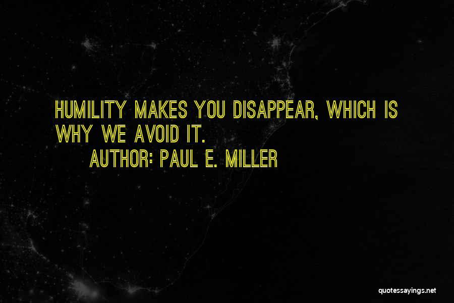 Paul E. Miller Quotes 1080021