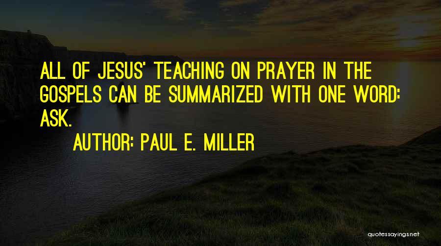 Paul E. Miller Quotes 1106511