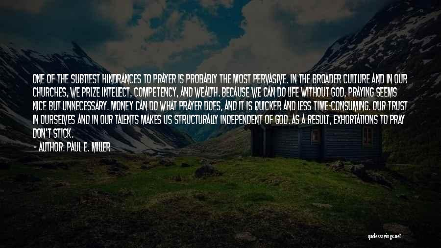 Paul E. Miller Quotes 1177256