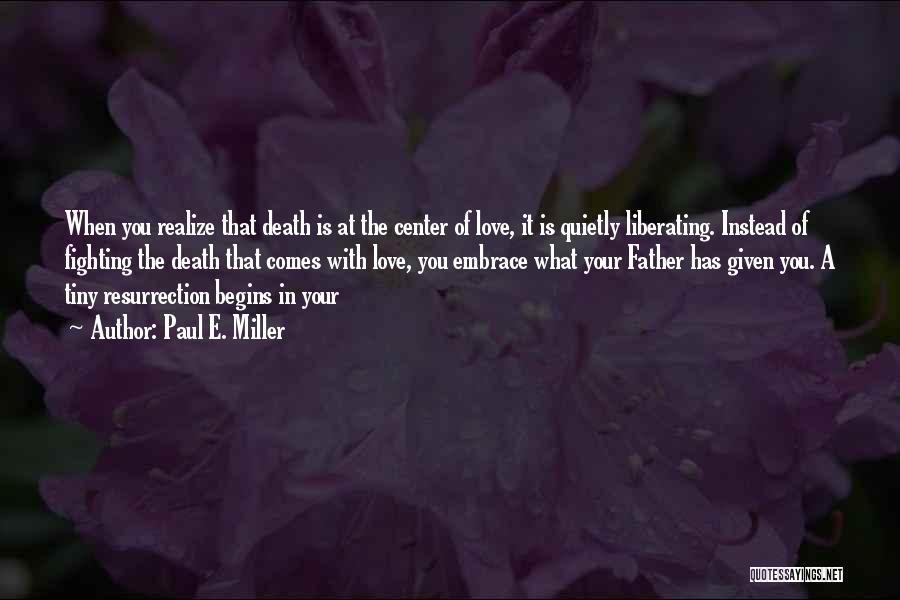 Paul E. Miller Quotes 1425000
