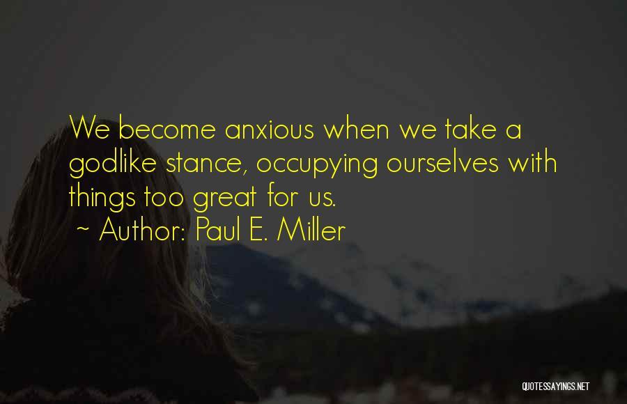 Paul E. Miller Quotes 1443761