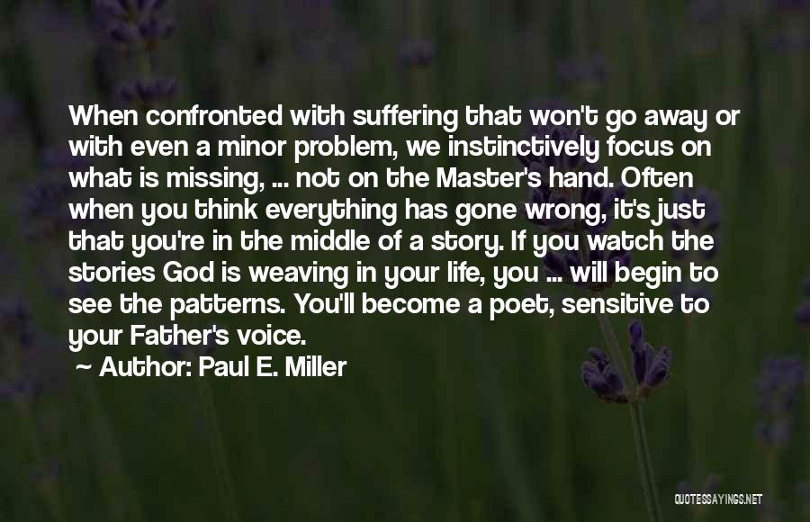 Paul E. Miller Quotes 1487950