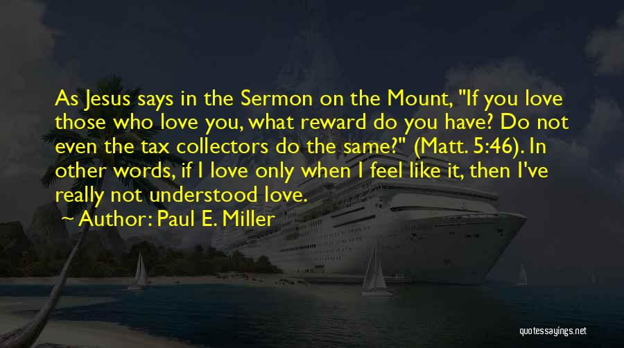 Paul E. Miller Quotes 1607035
