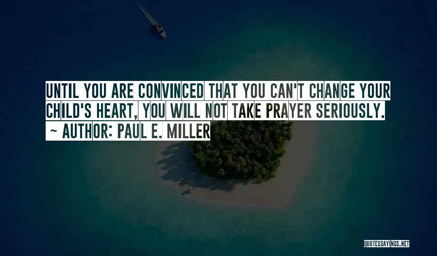 Paul E. Miller Quotes 1661966