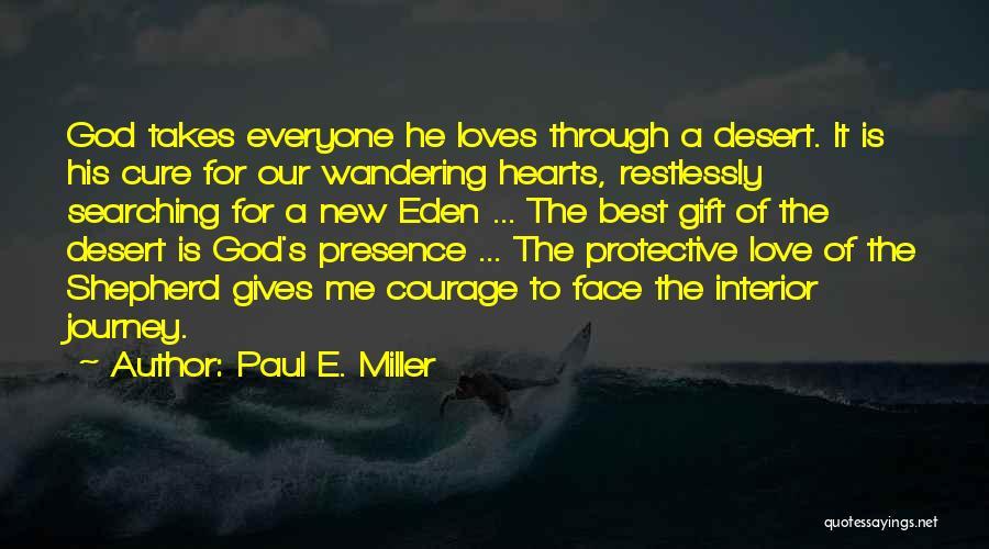 Paul E. Miller Quotes 174527