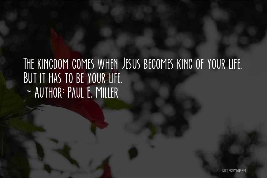 Paul E. Miller Quotes 1774834