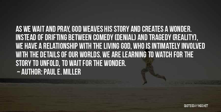 Paul E. Miller Quotes 1815086