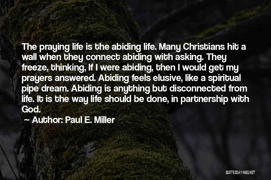Paul E. Miller Quotes 1843966