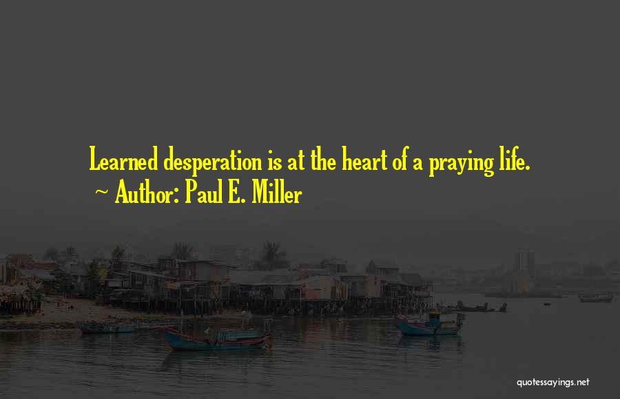 Paul E. Miller Quotes 1921373