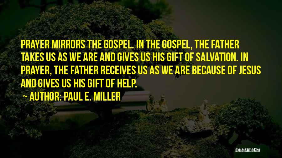 Paul E. Miller Quotes 1931009