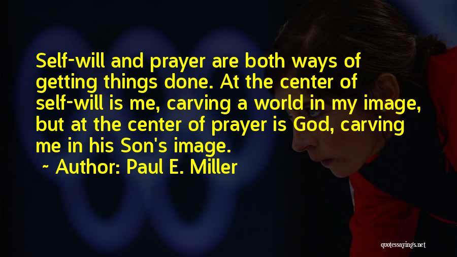 Paul E. Miller Quotes 219125