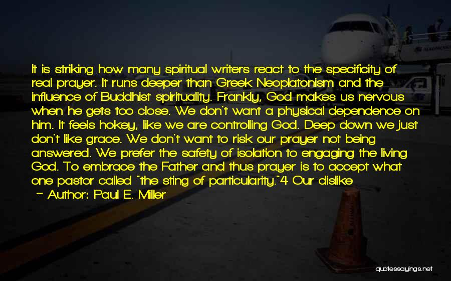 Paul E. Miller Quotes 229629