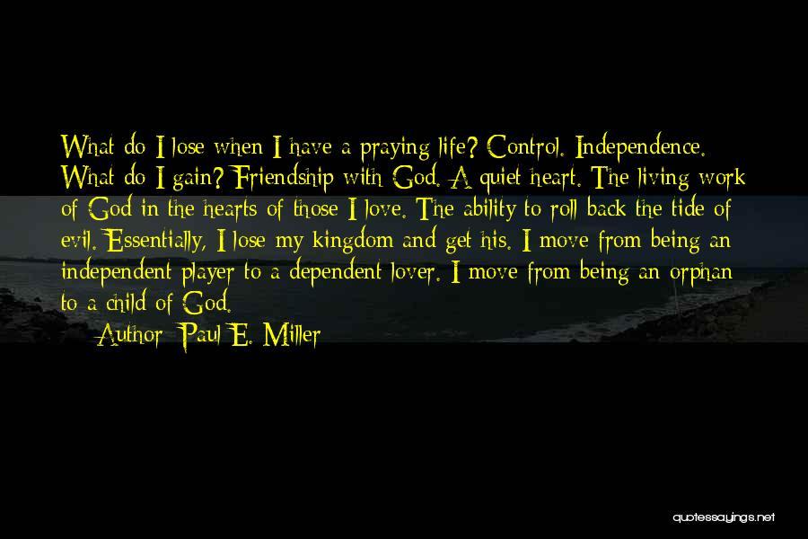 Paul E. Miller Quotes 309049