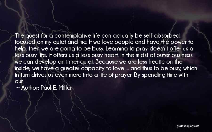 Paul E. Miller Quotes 365464