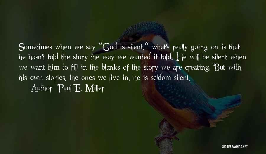 Paul E. Miller Quotes 397034