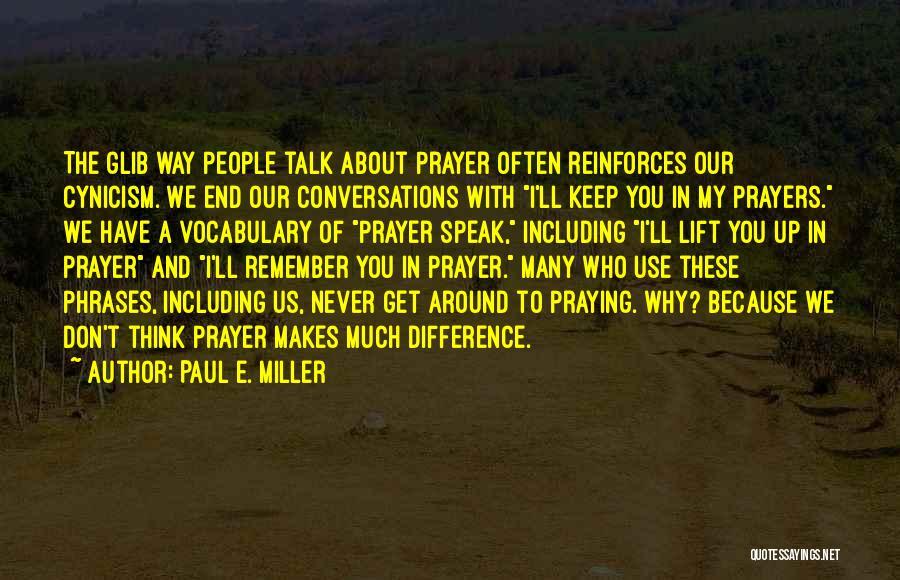 Paul E. Miller Quotes 452085
