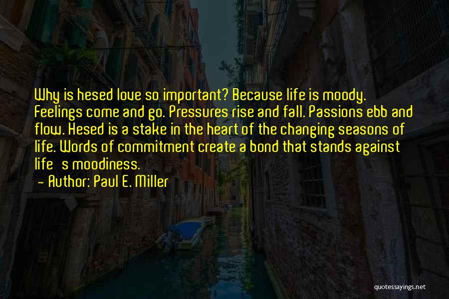 Paul E. Miller Quotes 476985
