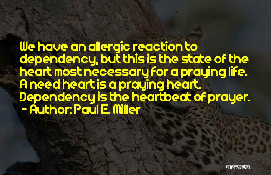Paul E. Miller Quotes 533081