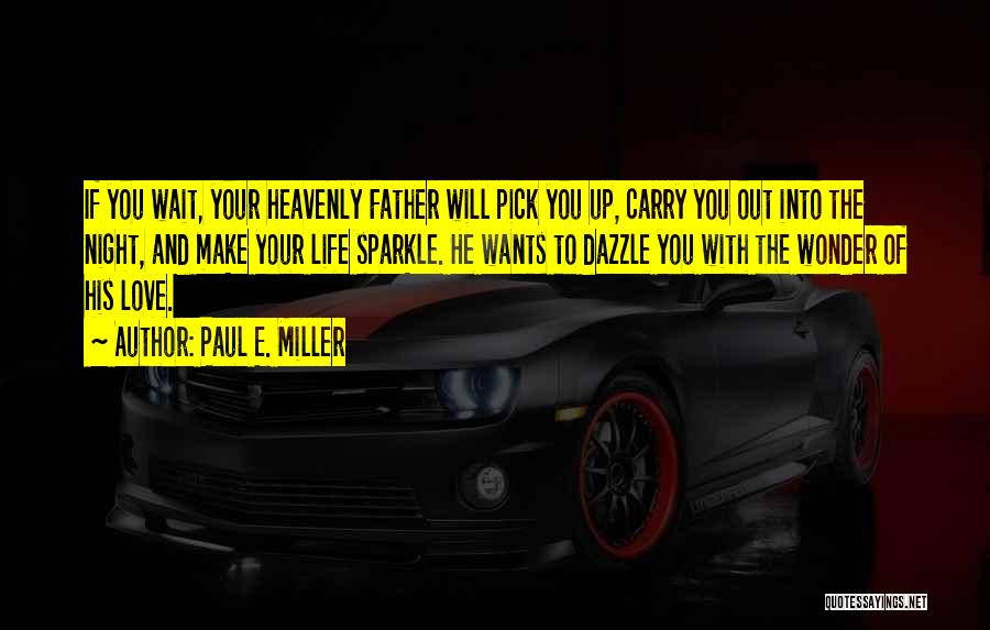 Paul E. Miller Quotes 601931