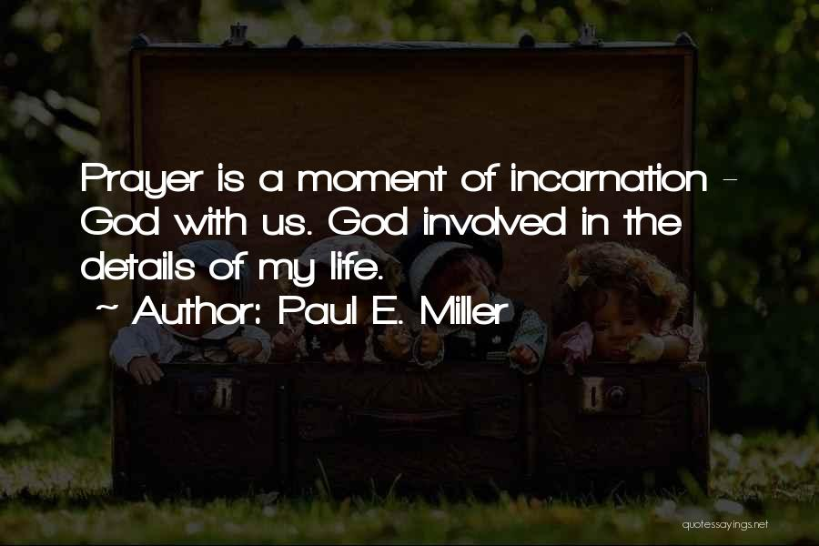 Paul E. Miller Quotes 644494