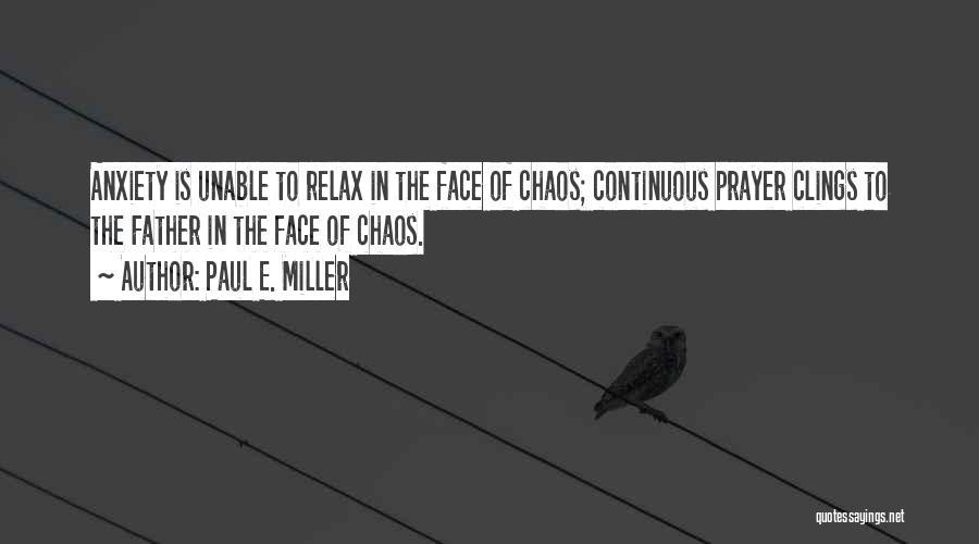 Paul E. Miller Quotes 792948