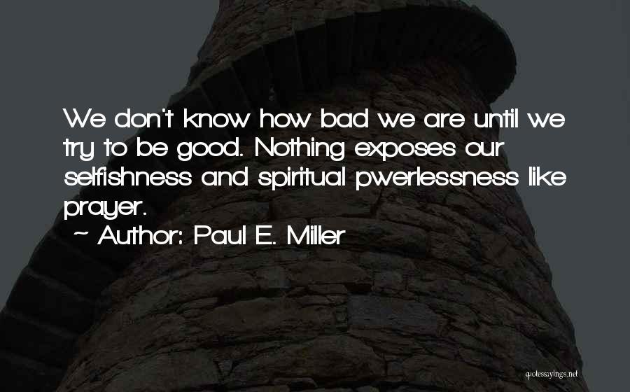 Paul E. Miller Quotes 890366