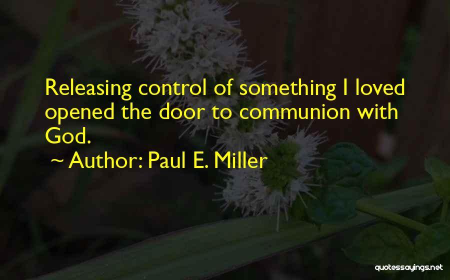 Paul E. Miller Quotes 91945