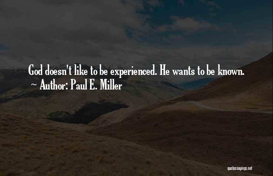 Paul E. Miller Quotes 993564