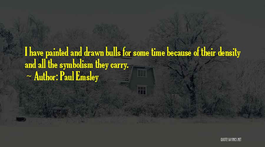 Paul Emsley Quotes 1129585