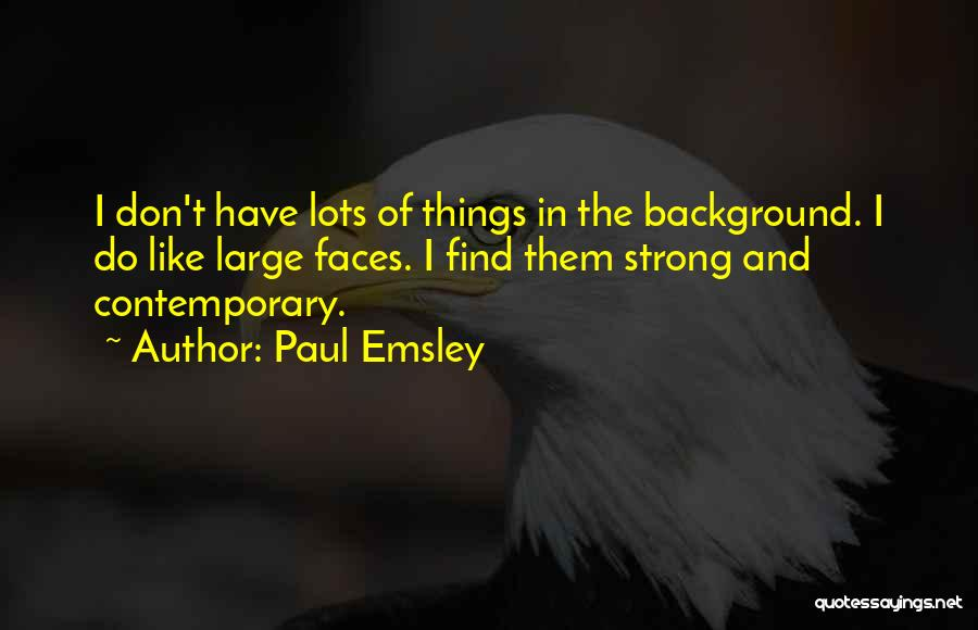 Paul Emsley Quotes 1297959