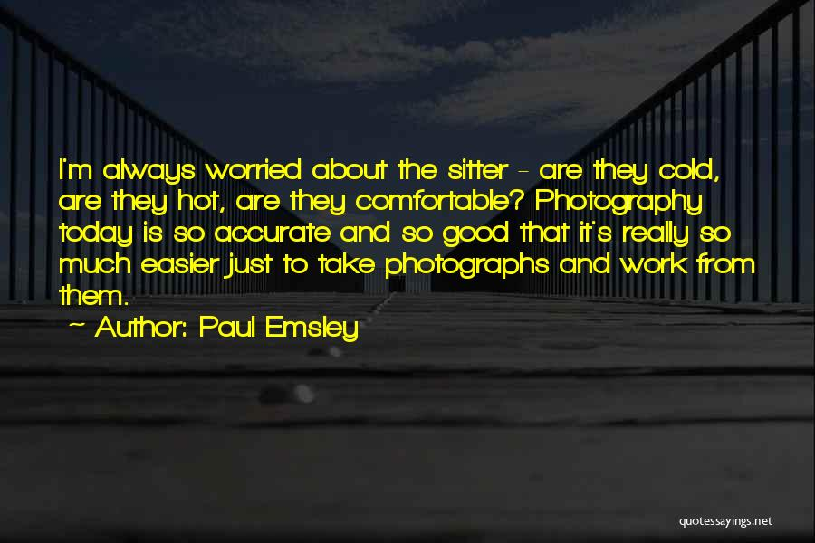 Paul Emsley Quotes 133275