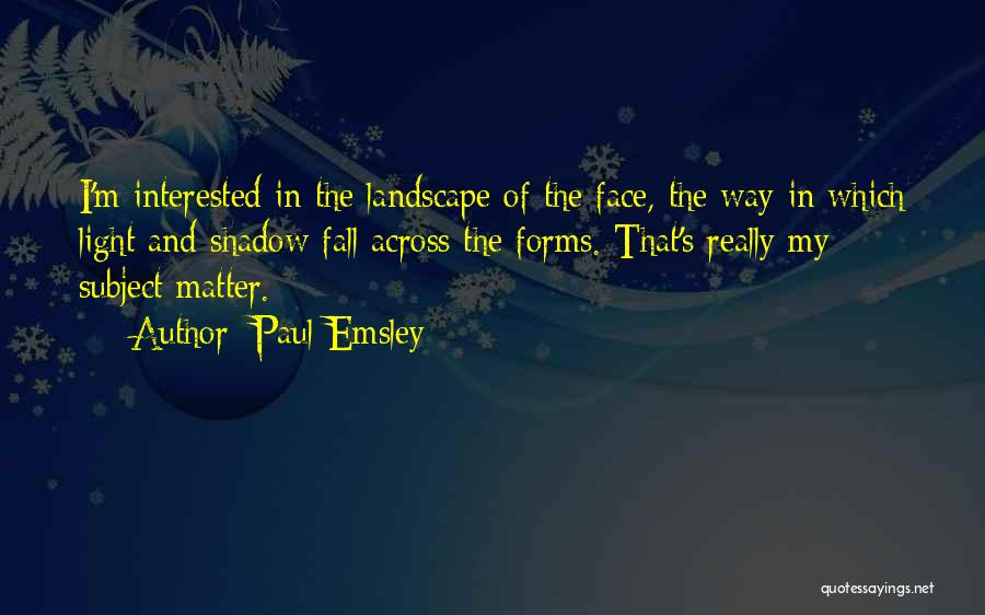 Paul Emsley Quotes 811071